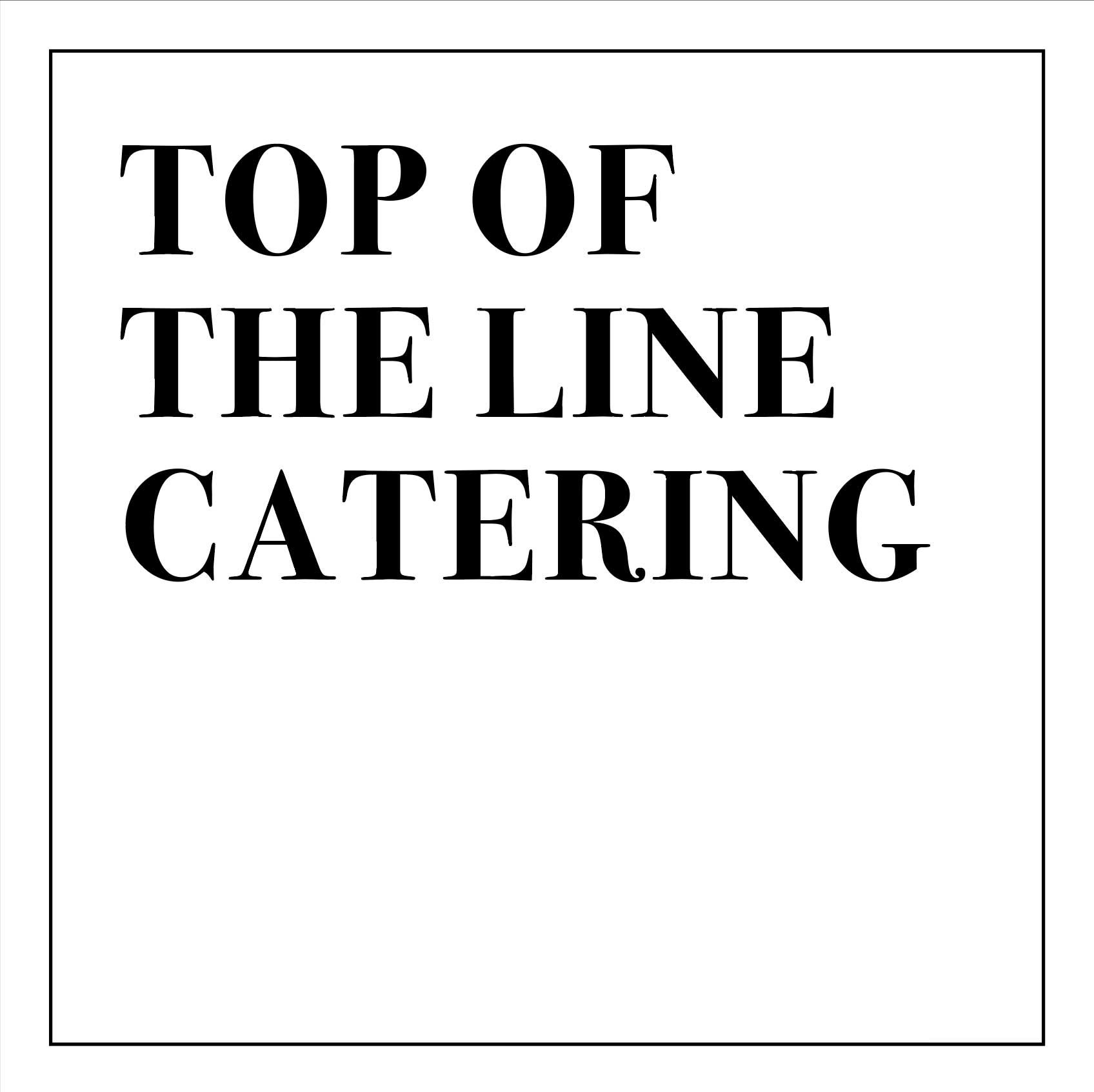 Top of the Line Catering